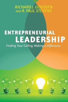 Entrepreneurial Leadership by Richard J. Goossen