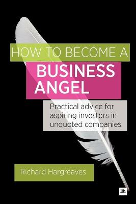 How To Become A Business Angel by Richard Hargreaves