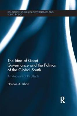 Idea of Good Governance and the Politics of the Global South book