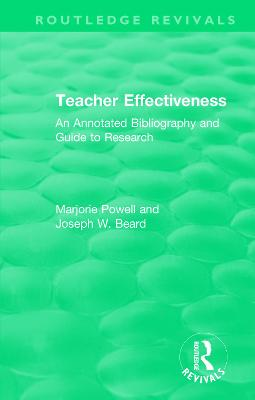 Teacher Effectiveness: An Annotated Bibliography and Guide to Research by Marjorie Powell
