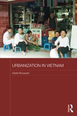 Urbanization in Vietnam by Gisele Bousquet