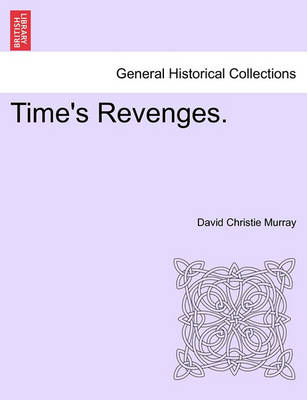 Time's Revenges. by David Murray