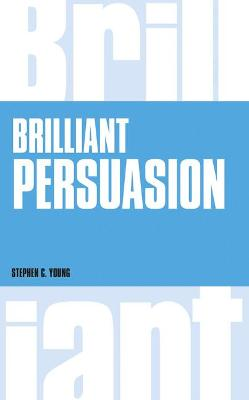 Brilliant Persuasion by Stephen C. Young
