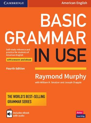 Basic Grammar in Use Student's Book with Answers and Interactive eBook: Self-study Reference and Practice for Students of American English by Raymond Murphy