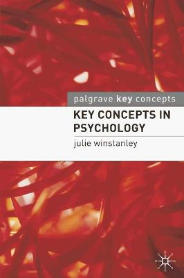 Key Concepts in Psychology by Julie Winstanley