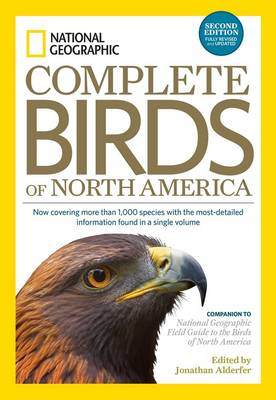 National Geographic Complete Birds of North America, 2nd Edition by Jonathan K. Alderfer