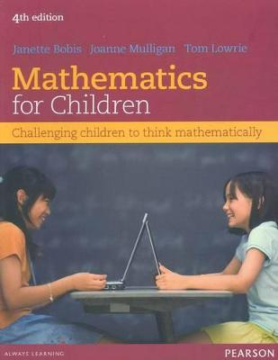 Mathematics For Children: Challenging children to think mathematically by Janette Bobis