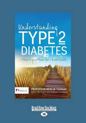 Understanding Type 2 Diabetes: ? Fewer Highs ? Fewer Lows ? Better Health by Merlin Thomas