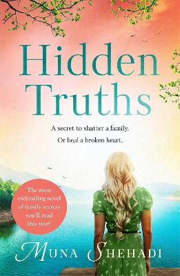 Hidden Truths: A compelling novel of shocking family secrets you won't be able to put down! by Muna Shehadi