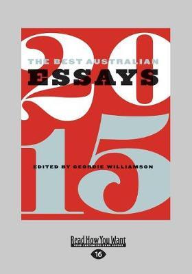 The The Best Australian Essays 2015 by Geordie Williamson