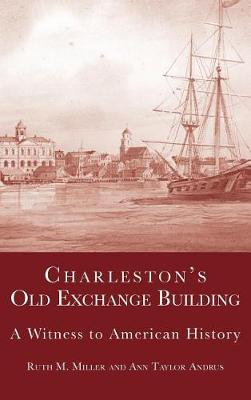 Charleston's Old Exchange Building by Ann Taylor Andrus