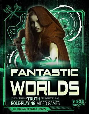 Fantastic Worlds by Thomas Kingsley Troupe