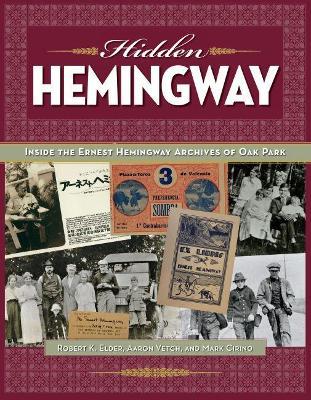 Hidden Hemingway by Robert K. Elder