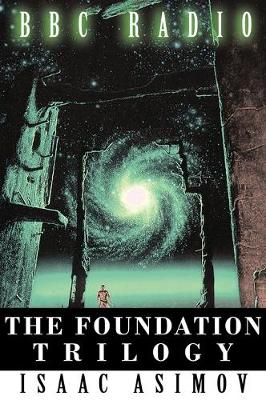 Foundation Trilogy (Adapted by BBC Radio) book