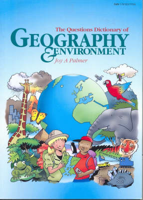 The Questions Dictionary of Geography and Environment by Joy Palmer
