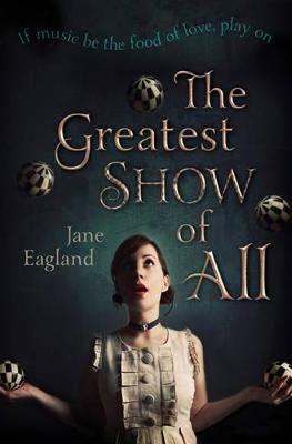 The Greatest Show Of All by Jane Eagland