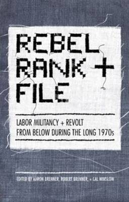 Rebel Rank and File by Robert Brenner