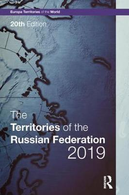 The Territories of the Russian Federation 2019 by Europa Publications