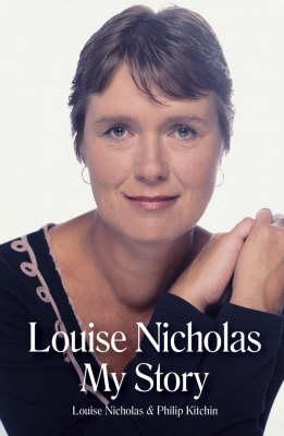 Louise Nicholas: My Story by Louise Nicholas
