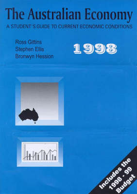 The Australian Economy: a Student's Guide to Current Economic Conditions: 1998 by Ross Gittins