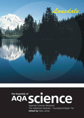 The Essentials of AQA Separate Sciences (Modular) by Mary James