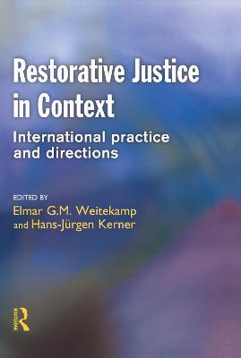 Restorative Justice in Context by Elmar G. M. Weitekamp
