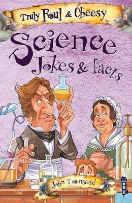 Truly Foul & Cheesy Science Jokes and Facts Book by David Antram