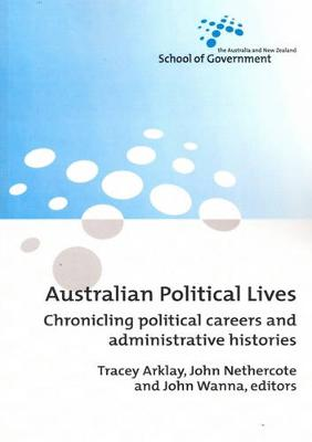 Australian Political Lives by Tracey Arklay