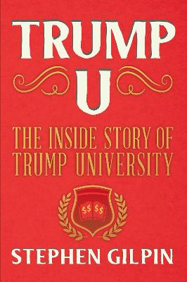 Trump U by Stephen Gilpin