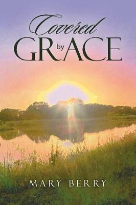 Covered by Grace by Mary Berry
