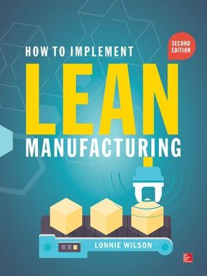 How To Implement Lean Manufacturing, Second Edition by Lonnie Wilson