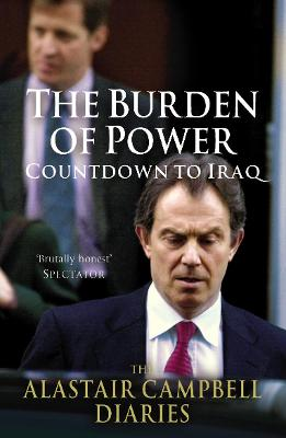 The The Burden of Power The Burden of Power Volume 4 by Alastair Campbell