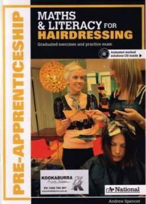 A+ National Pre-apprenticeship Maths and Literacy for Hairdressing by Andrew Spencer