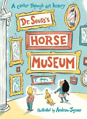Dr. Seuss's Horse Museum by Andrew Joyner