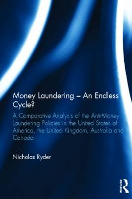 Money Laundering - An Endless Cycle? by Nicholas Ryder