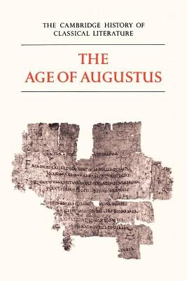 The Cambridge History of Classical Literature: Volume 2, Latin Literature, Part 3, The Age of Augustus by E. J. Kenney