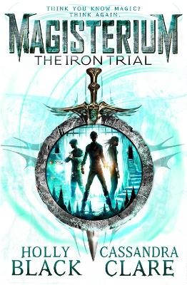 Magisterium: The Iron Trial by Cassandra Clare