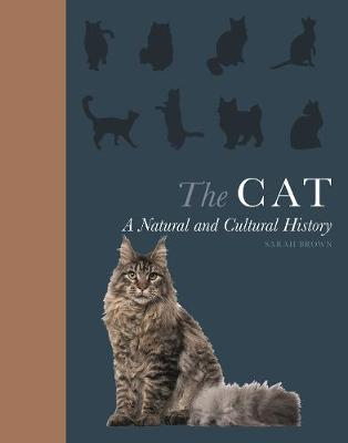The Cat: A Natural and Cultural History by Sarah Brown