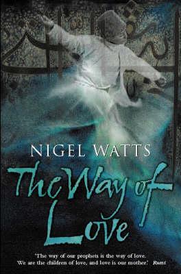 The Way of Love by Nigel Watts