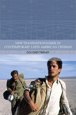 New Transnationalisms in Contemporary Latin American Cinemas by Dolores Tierney