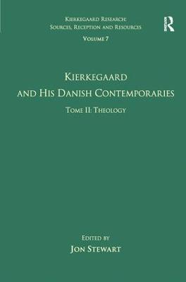 Volume 7, Tome II: Kierkegaard and His Danish Contemporaries - Theology by Jon Stewart