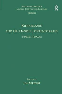 Volume 7, Tome II: Kierkegaard and His Danish Contemporaries - Theology by Jon Stewart