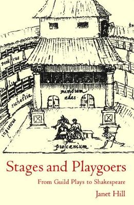 Stages and Playgoers by Janet Hill