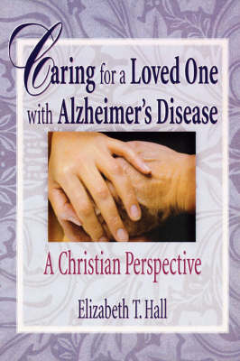 Caring for a Loved One with Alzheimer's Disease book