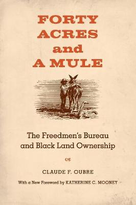 Forty Acres and a Mule by Claude F. Oubre
