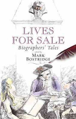 Lives for Sale: Biographers' Tales by Mark Bostridge