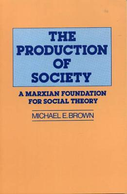 The Production of Society by Michael Booth