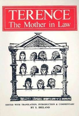 Terence: The Mother-in-Law by Stanley Ireland