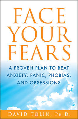 Face Your Fears by David F. Tolin