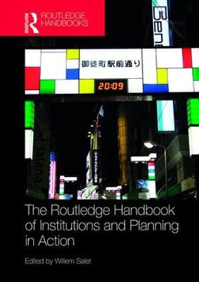Routledge Handbook of Institutions and Planning in Action by Willem Salet